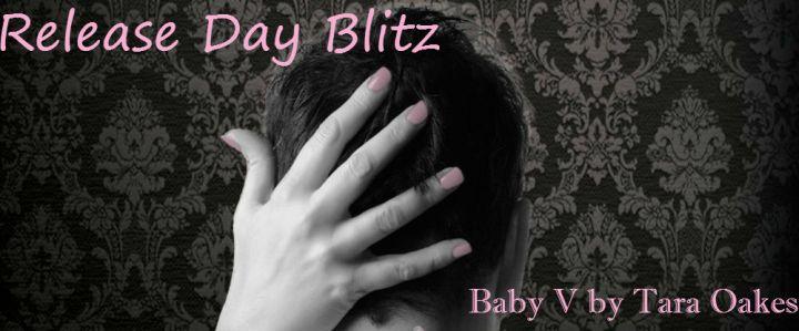 Baby V Tara Oakes Release Day Blitz Banner