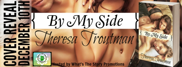 By My Side by Theresa Troutman #Cover Reveal Banner 1