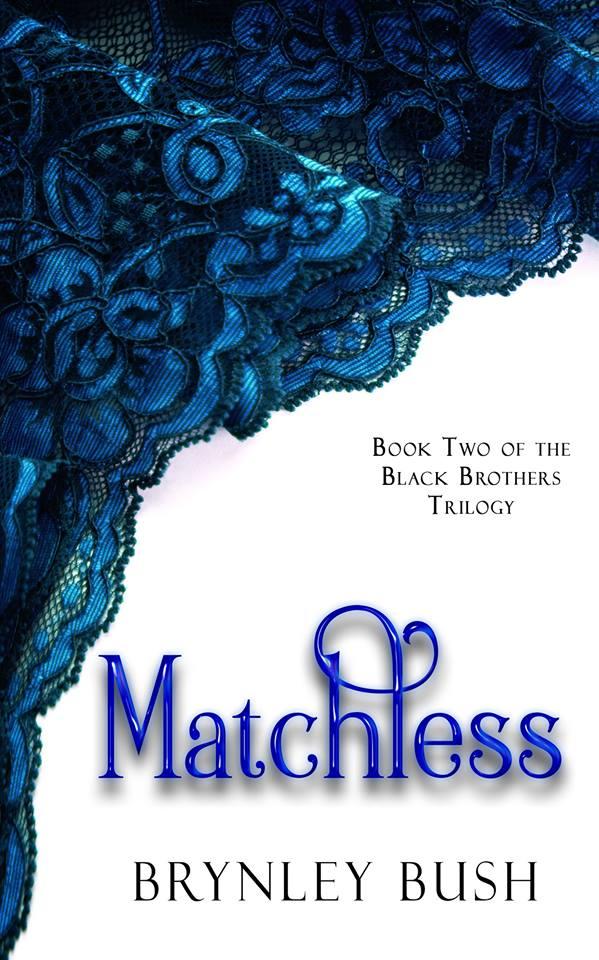 Matchless by Brynley Bush copy