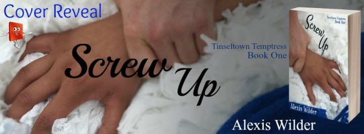 Screw Uo - Alexis Wilder - Cover Reveal