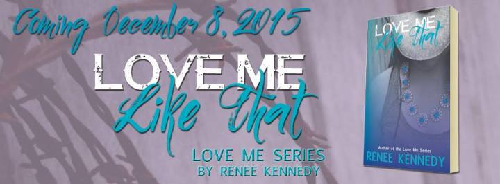 Love Me Like That banner