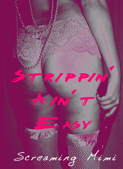 Strippin Ain't Easy