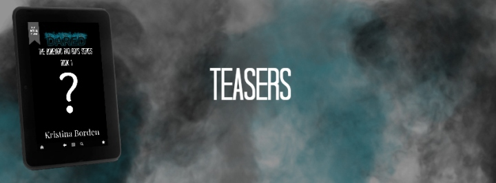Dared Teasers
