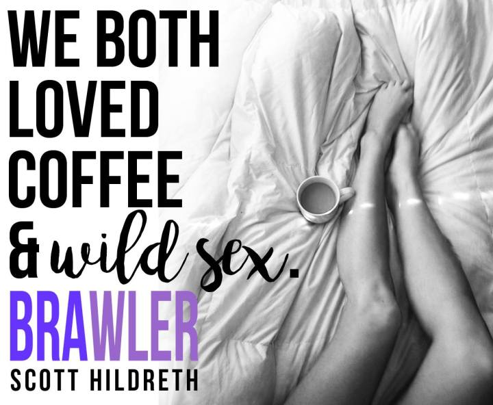 Brawler Coffee and wild sex JHildreth