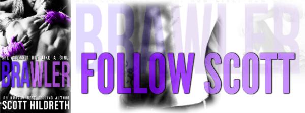 Brawler Follow Scott
