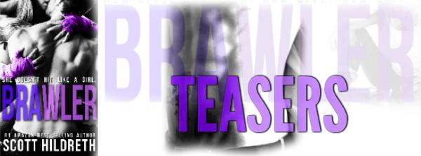 Brawler Teasers
