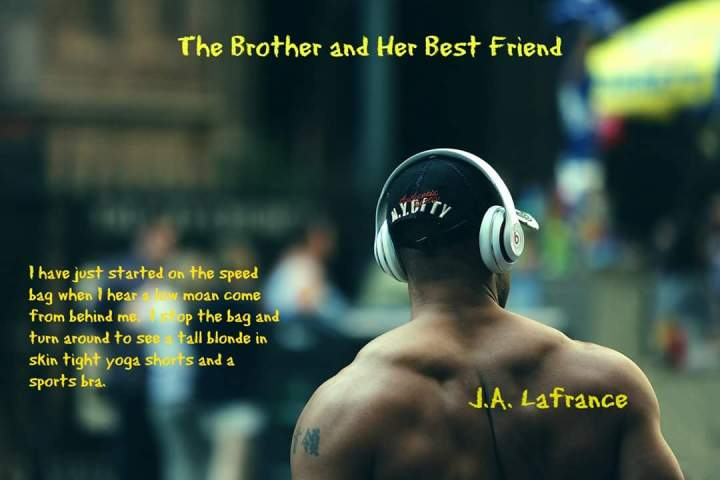 the-brother-and-her-best-friend-jlafrance-2