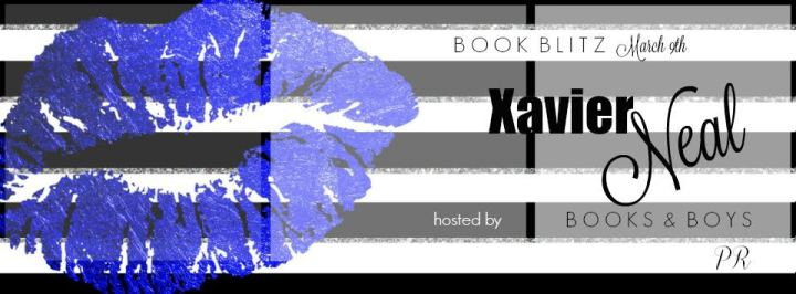 Book Blitz Banner for Xavier Neal