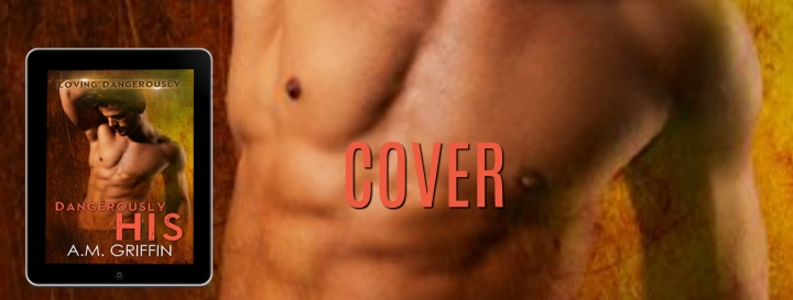 Dangerously His COVER