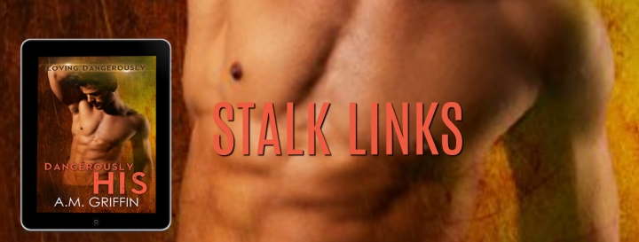 Dangerously His STALK LINKS
