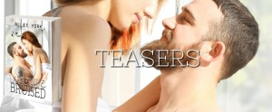 Tattered & Bruised TEASERS